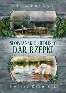 Ebook Słowiańskie siedlisko. Dar Rzepki pdf