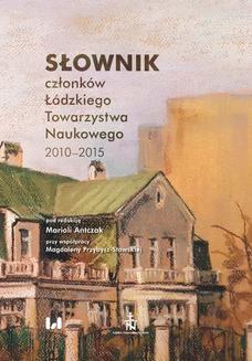 Chomikuj, ebook online Słownik członków Łódzkiego Towarzystwa Naukowego 2010–2015. Mariola Antczak