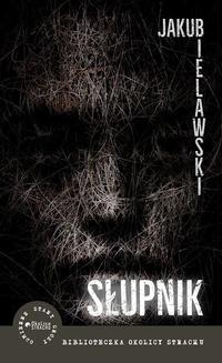 Chomikuj, ebook online Słupnik. Jakub Bielawski