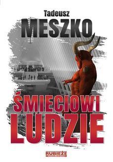 Chomikuj, ebook online Śmieciowi ludzie. Tadeusz Meszko