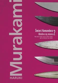 Chomikuj, ebook online Śmierć Komandora. Tom 2. Metafora się zmienia. Haruki Murakami