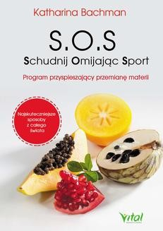 Chomikuj, ebook online S.O.S. Schudnij Omijając Sport. Katharina Bachman