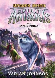 Chomikuj, ebook online Spirit Animals. Upadek bestii. Pazur żbika. Tom 6. Varian Johnson