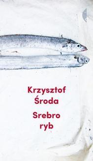 Chomikuj, ebook online Srebro ryb. Krzysztof Środa