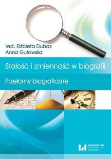 Ebook Stałość i zmienność w biografii. Przełomy biograficzne pdf