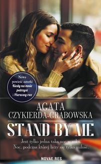 Chomikuj, ebook online Stand by me. Agata Czykierda-Grabowska