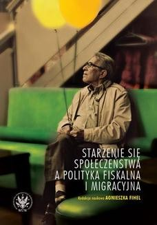 Chomikuj, ebook online Starzenie się społeczeństwa a polityka fiskalna i migracyjna. Agnieszka Fihel