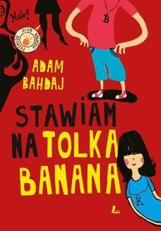 Chomikuj, ebook online Stawiam na Tolka Banana. Adam Bahdaj
