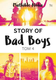 Chomikuj, ebook online Story of Bad Boys 4. Mathilde Aloha