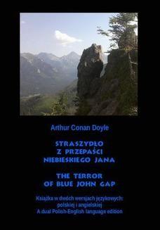 Chomikuj, ebook online Straszydło z Przepaści Niebieskiego Jana. The Terror of Blue John Gap. Arthur Conan Doyle
