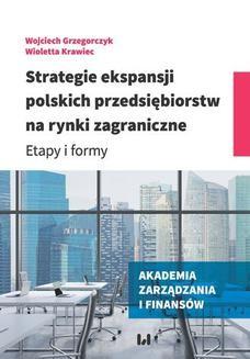 Chomikuj, ebook online Strategie ekspansji polskich przedsiębiorstw na rynki zagraniczne. Etapy i formy. Wojciech Grzegorczyk