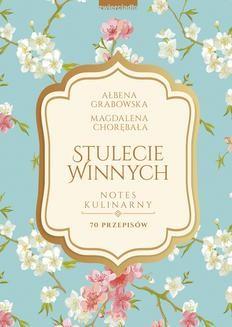 Chomikuj, ebook online Stulecie Winnych. Notes kulinarny. Ałbena Grabowska