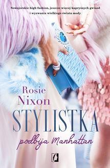 Chomikuj, ebook online Stylistka podbija Manhattan. Rosie Nixon