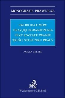 Chomikuj, ebook online Swoboda umów i jej ograniczenia przy kształtowaniu treści stosunku pracy. Agata Miętek