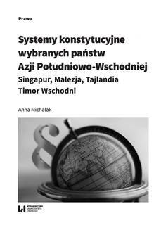 Chomikuj, ebook online Systemy konstytucyjne wybranych państw Azji Południowo-Wschodniej: Singapur, Malezja, Tajlandia, Timor Wschodni. Anna Michalak