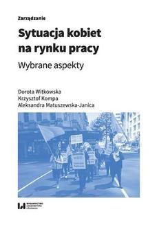Chomikuj, pobierz ebook online Sytuacja kobiet na rynku pracy. Wybrane aspekty. Dorota Witkowska