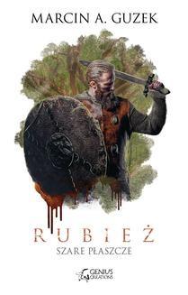Chomikuj, ebook online Szare Płaszcze: Rubież. Marcin A. Guzek