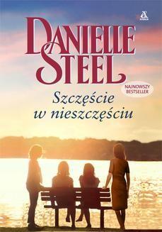 Chomikuj, ebook online Szczęście w nieszczęściu. Danielle Steel