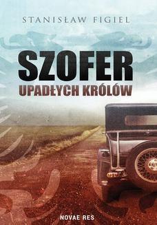 Chomikuj, ebook online Szofer upadłych królów. Stanisław Figiel