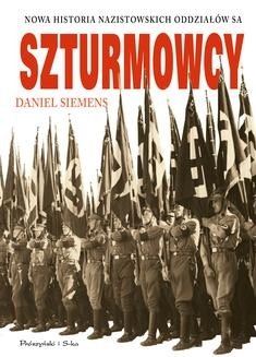 Chomikuj, ebook online Szturmowcy. Nowa historia nazistowskich oddziałów SA. Daniel Siemens