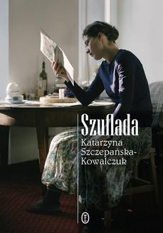 Chomikuj, pobierz ebook online Szuflada. Katarzyna Szczepańska-Kowalczuk