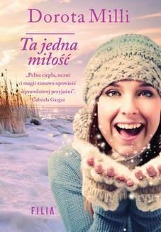 Chomikuj, ebook online Ta jedna miłość. Dorota Milli