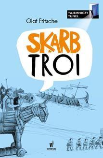 Chomikuj, ebook online Tajemniczy Tunel Tom 2: Skarb Troi. Olaf Fritsche