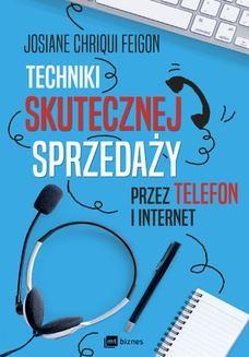 Chomikuj, pobierz ebook online Techniki skutecznej sprzedaży przez telefon i internet. Josiane Chriqui Feigon