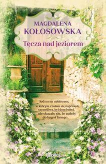 Chomikuj, ebook online Tęcza nad jeziorem. Magdalena Kołosowska