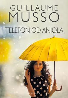 Chomikuj, pobierz ebook online Telefon od Anioła. Musso Guillaume