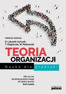 Chomikuj, ebook online Teoria organizacji. Nauka dla praktyki. Włodzimierz Piotrowski