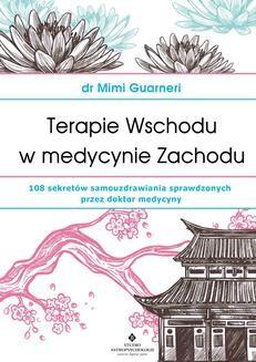 Chomikuj, ebook online Terapie Wschodu w medycynie Zachodu. 108 sekretów samouzdrawiania sprawdzonych przez doktor medycyny. Mimi Guarneri