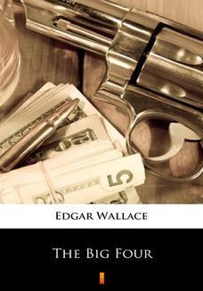 Chomikuj, ebook online The Big Four. Edgar Wallace