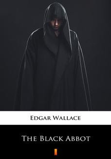 Chomikuj, ebook online The Black Abbot. Edgar Wallace