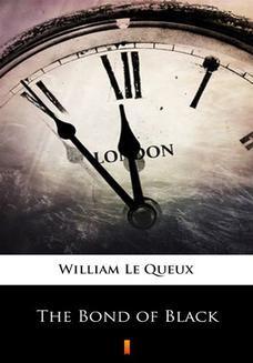 Chomikuj, ebook online The Bond of Black. William Le Queux