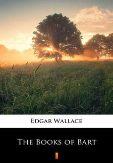 Chomikuj, ebook online The Books of Bart. Edgar Wallace