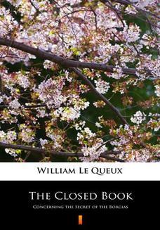 Chomikuj, ebook online The Closed Book. Concerning the Secret of the Borgias. William Le Queux