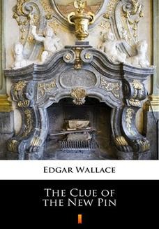 Chomikuj, ebook online The Clue of the New Pin. Edgar Wallace