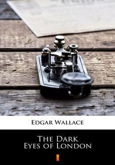 Chomikuj, ebook online The Dark Eyes of London. Edgar Wallace