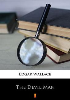 Chomikuj, ebook online The Devil Man. Edgar Wallace