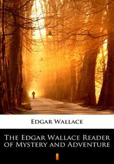 Chomikuj, ebook online The Edgar Wallace Reader of Mystery and Adventure. Edgar Wallace