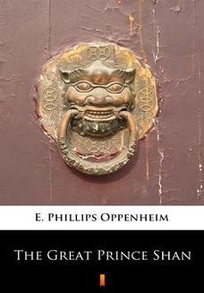 Chomikuj, ebook online The Great Prince Shan. E. Phillips Oppenheim