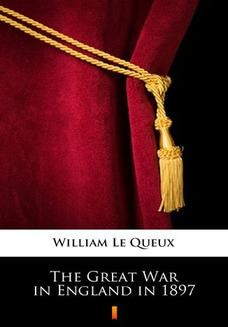 Chomikuj, ebook online The Great War in England in 1897. William Le Queux