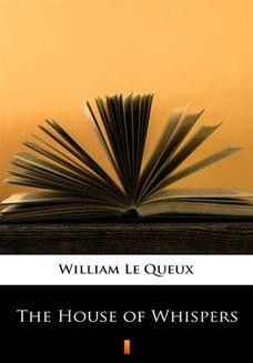 Chomikuj, ebook online The House of Whispers. William Le Queux