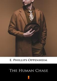 Chomikuj, ebook online The Human Chase. E. Phillips Oppenheim