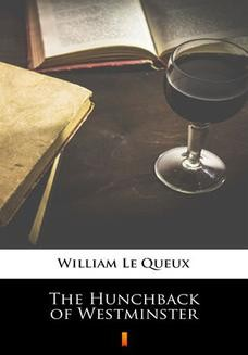 Chomikuj, ebook online The Hunchback of Westminster. William Le Queux