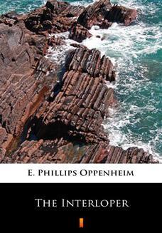 Chomikuj, pobierz ebook online The Interloper. E. Phillips Oppenheim