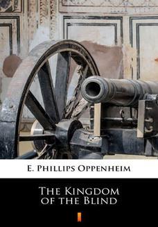 Chomikuj, ebook online The Kingdom of the Blind. E. Phillips Oppenheim