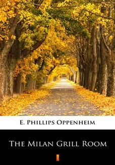 Chomikuj, ebook online The Milan Grill Room. E. Phillips Oppenheim