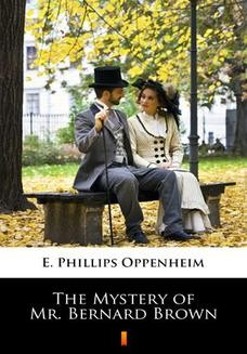 Chomikuj, ebook online The Mystery of Mr. Bernard Brown. E. Phillips Oppenheim